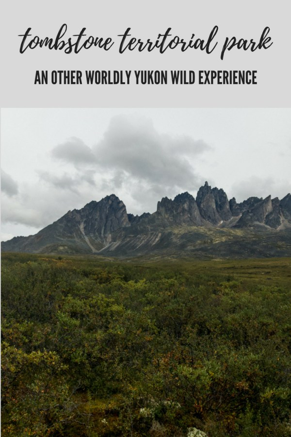 Tombstone Territorial Park: A Yukon Wild Experience You Need To Add To Your Bucketlist