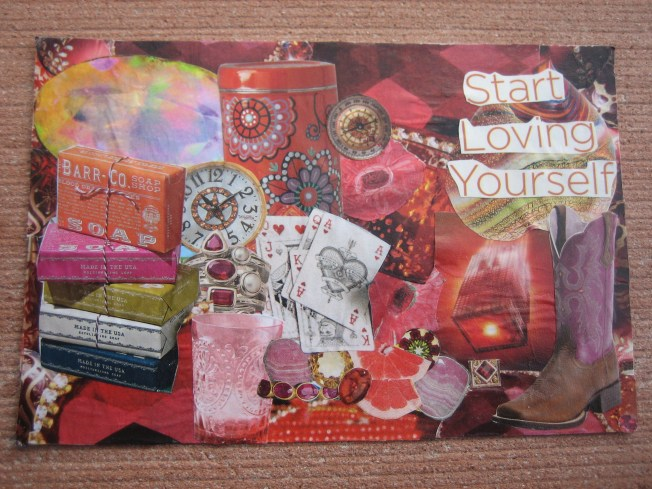"This collage is called Start Loving Yourself. The dimensions are 4"" x 6,"" and the cost is $20, including postage. It is made from little bits of paper glued to a postcard headed to the recycling bin."