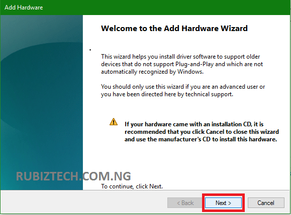 On the Welcome to the Add hardware Wizard window click on Next button