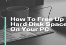 How To Free Up Hard Disk Space On Your PC