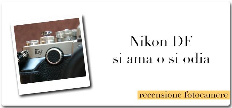 Nikon DF – si ama o si odia