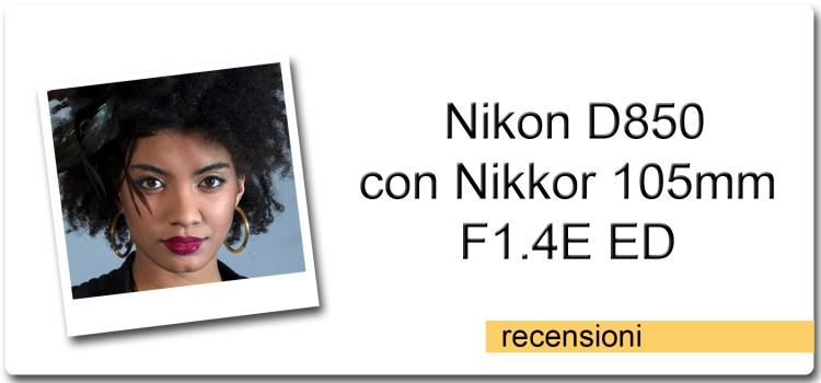 Nikon D850 con 105mm F1.4E ED