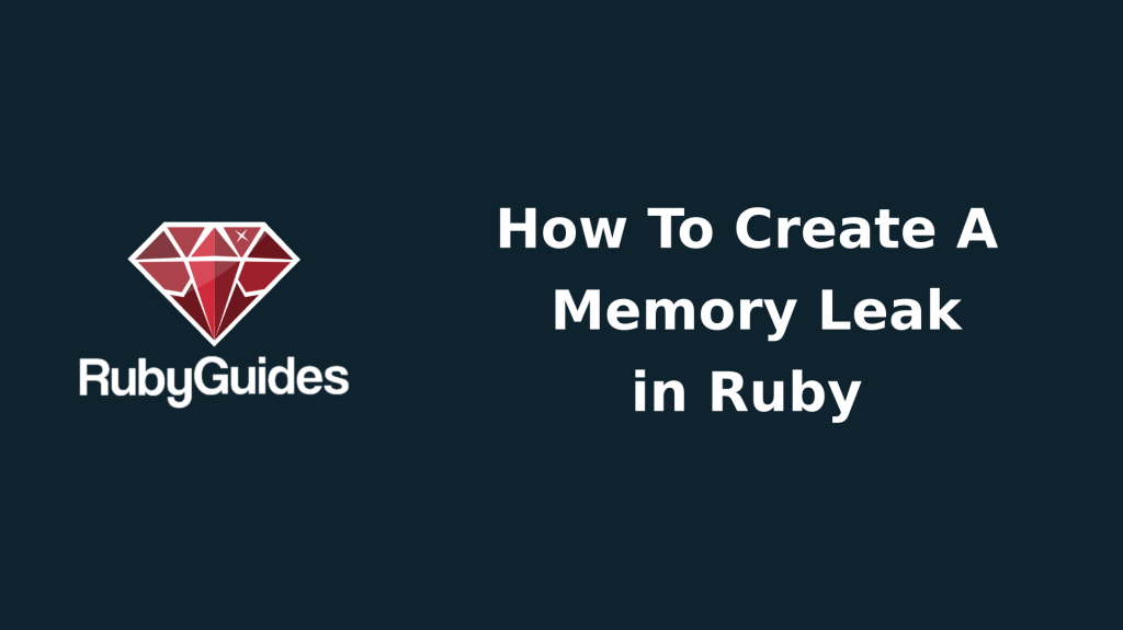 ruby memory leak