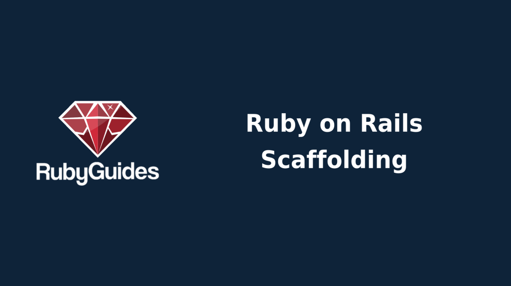 Rails Scaffolding Guide Featured Image