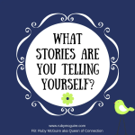 What Stories Are You Telling Yourself?