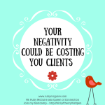 Your Negativity Could Be Costing You Clients