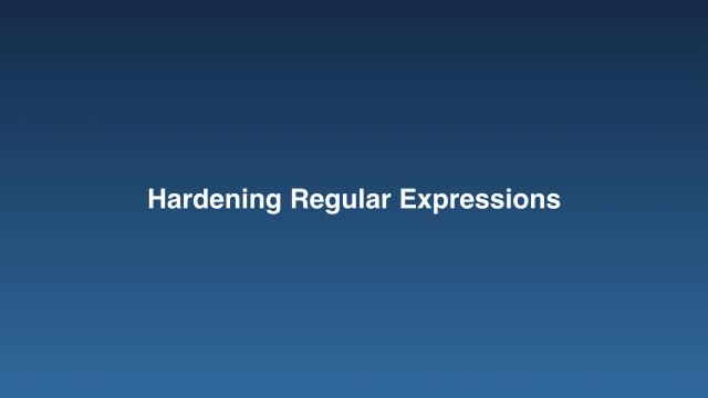 Hardening Regular Expressions