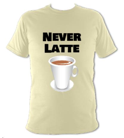 Never Latte