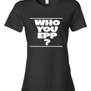 Who You Epp Women's short sleeve t-shirt