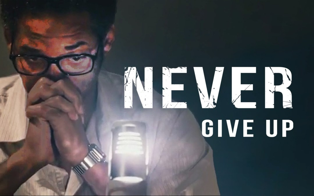 Never Never Never Give Up !2 min read