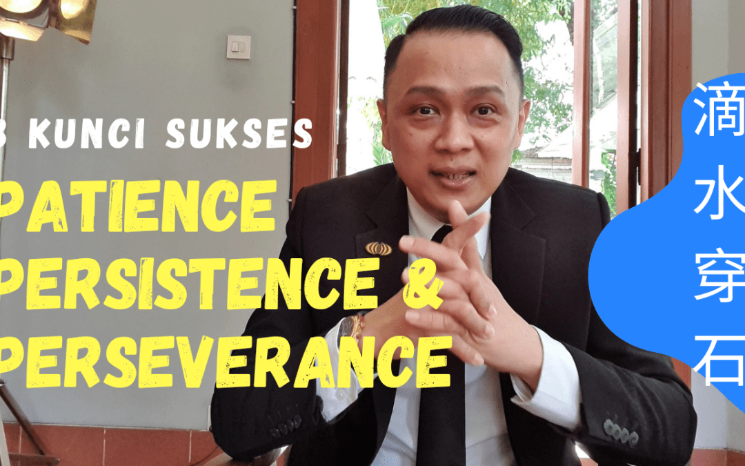Patience, Persistence & Perseverance