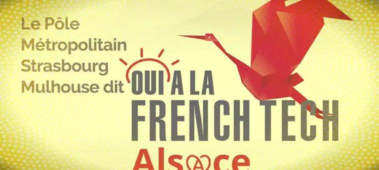 Officiel : la French Tech finalement en Alsace