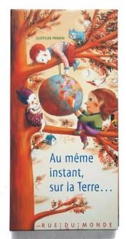 """Livre """"Au même instant sur la terre"""", Clotilde Perrin."""