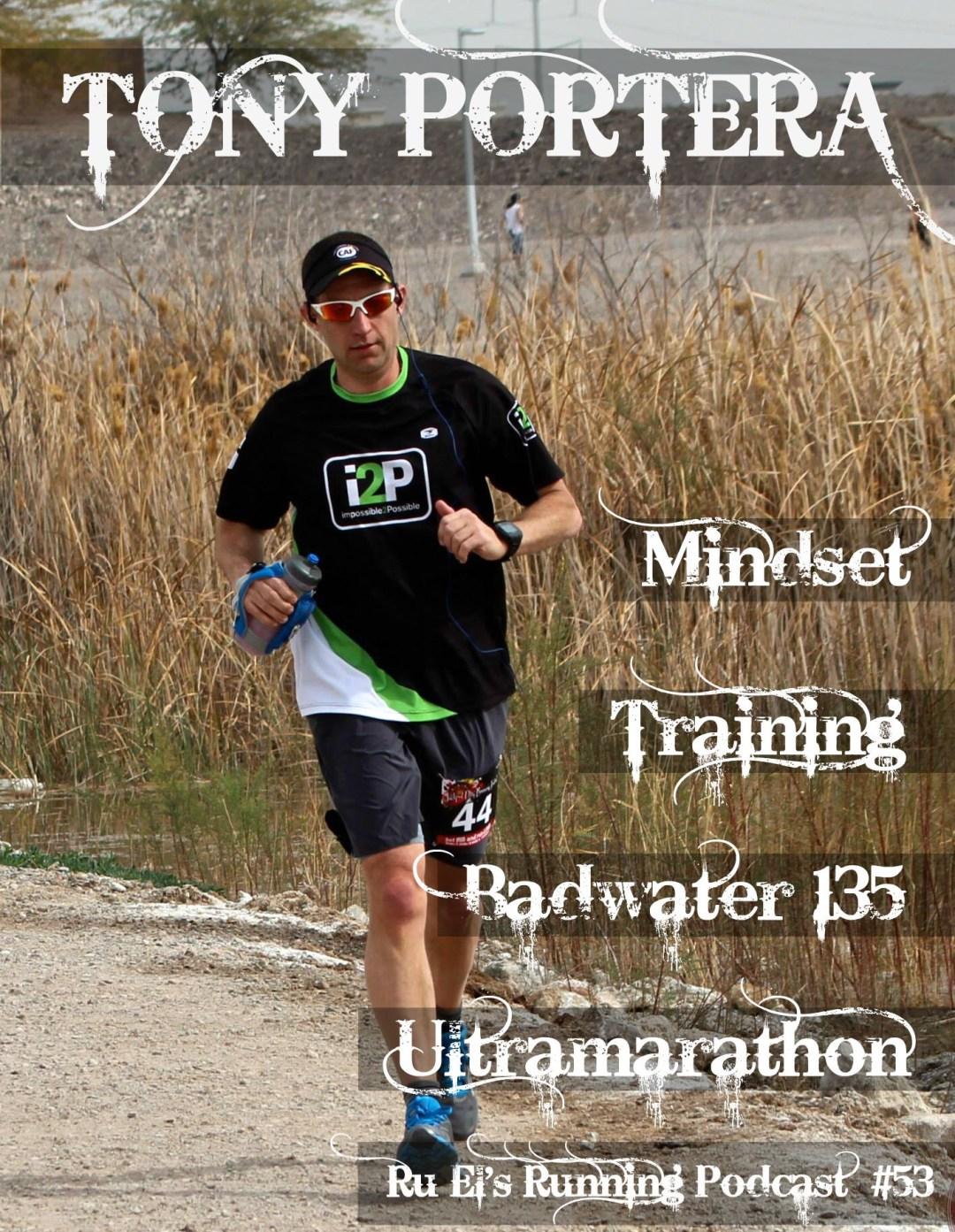 Ru El's Running 053 : Special Guest – Tony Portera – Part 1 | Badwater 135 | Ultramarathon