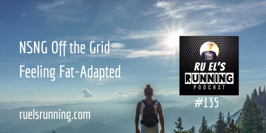RER135 : NSNG Off The Grid | Feeling Fat-Adapted