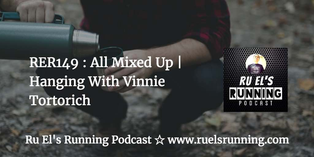 RER149 : All Mixed Up | Hanging With Vinnie Tortorich
