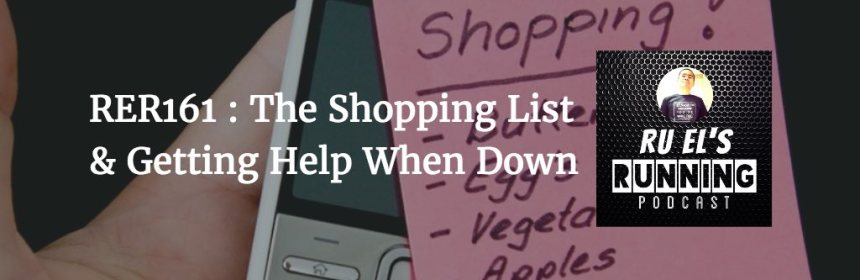 RER161 : The Shopping List | Getting Help When Down