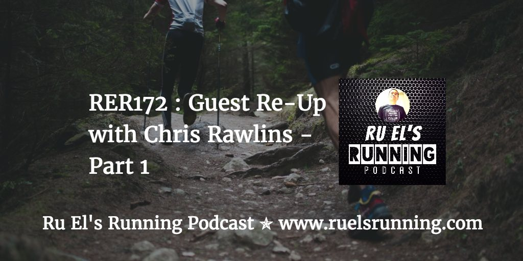 RER172 : Guest Re-Up with Chris Rawlins – Part 1