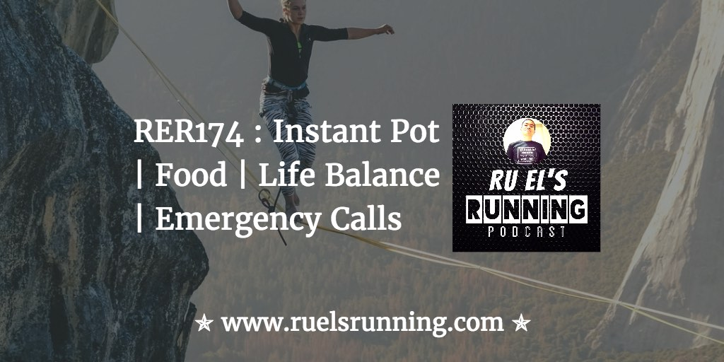 RER174 : Instant Pot | Food | Life Balance | Emergency Calls