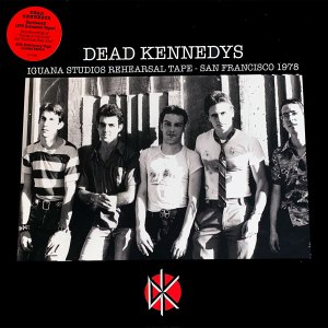 Dead Kennedys: Iguana Studios Rehearsal Sessions (RSD)