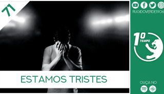 O que foi dito no podcast – Estamos Tristes – Ep. 71 do Primeiro Tempo