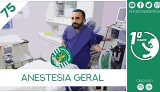 O que foi dito no podcast – Anestesia Geral – Ep. 75 do Primeiro Tempo