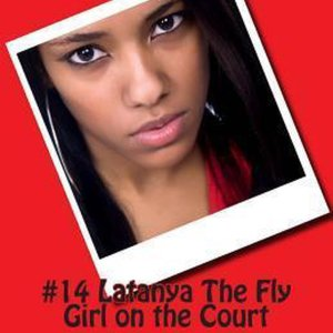 #14 Latanya the Fly Girl on the Court