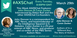 John Donvan & Caren Zucker's Video Interview available on www.axschat.com