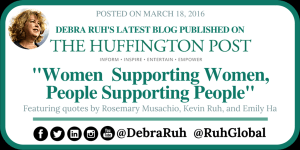 """Debra Ruh's latest blog published on Huffington Post Blog. Article Titled """"Women Supporting Women, People Supporting People"""""""
