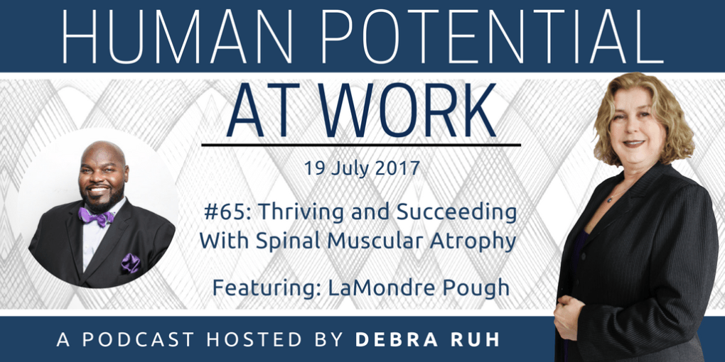 Episode Flyer for #65: Thriving and Succeeding With Spinal Muscular Atrophy