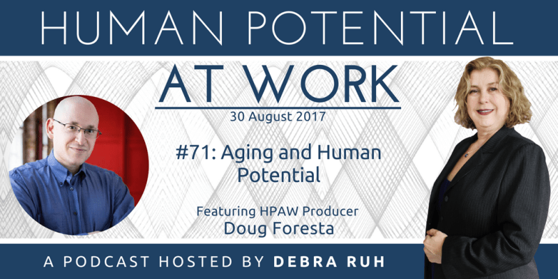 Human Potential at Work Podcast Show Flyer for Episode 71: Aging and Human Potential