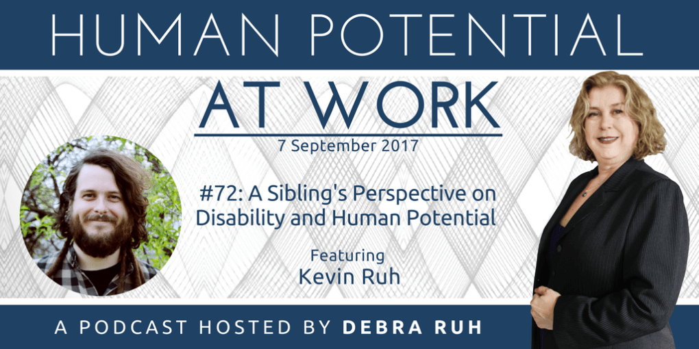 Human Potential at Work Podcast Show Flyer for Episode 72: A Sibling's Perspective on Disability and Human Potential