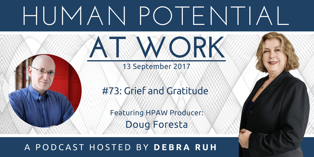 Human Potential at Work Podcast Show Flyer for Episode 73: Grief and Gratitude