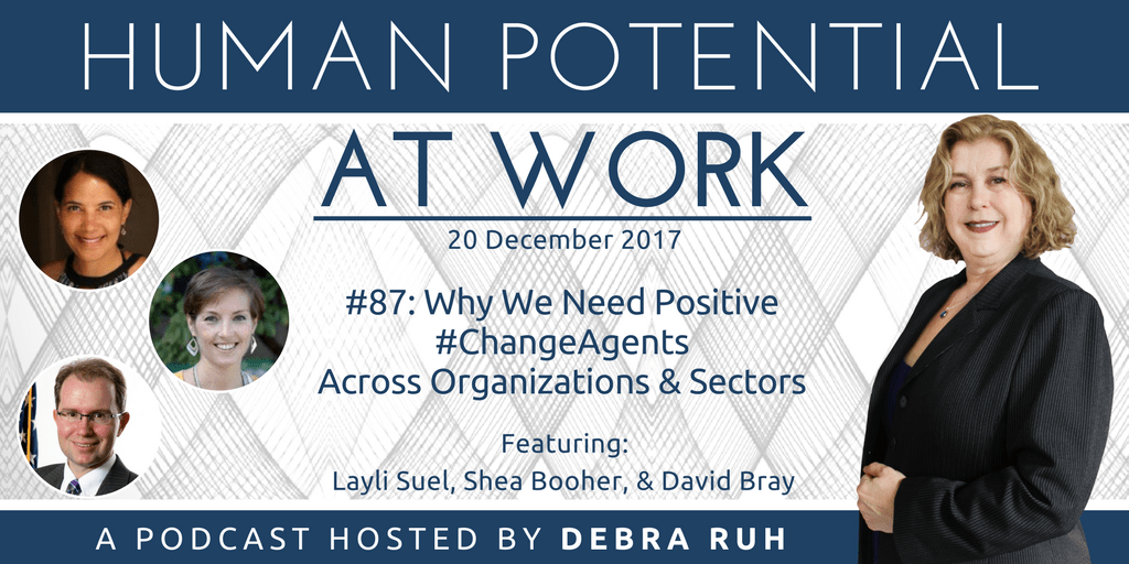 Episode Flyer for #87: Why We Need Positive #changeagents Across Organizations and Sectors