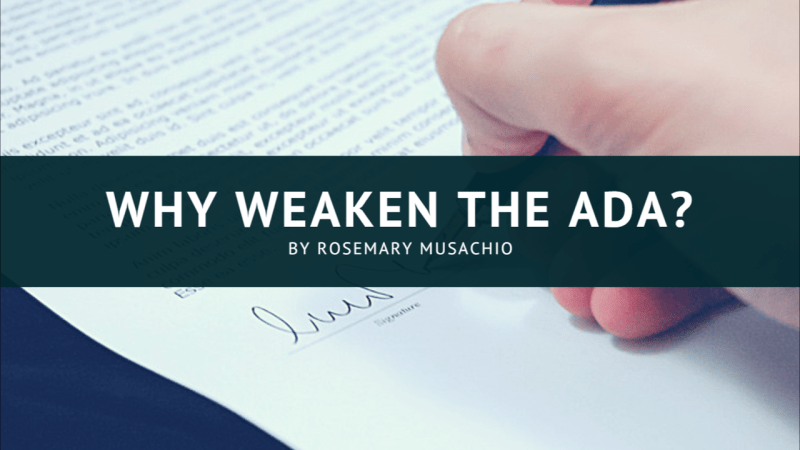 Why Weaken ADA by Rosemary Musachio