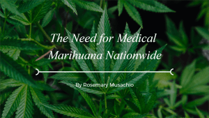 The need for Medical Marihuana NationWide by Rosemary Musachio.