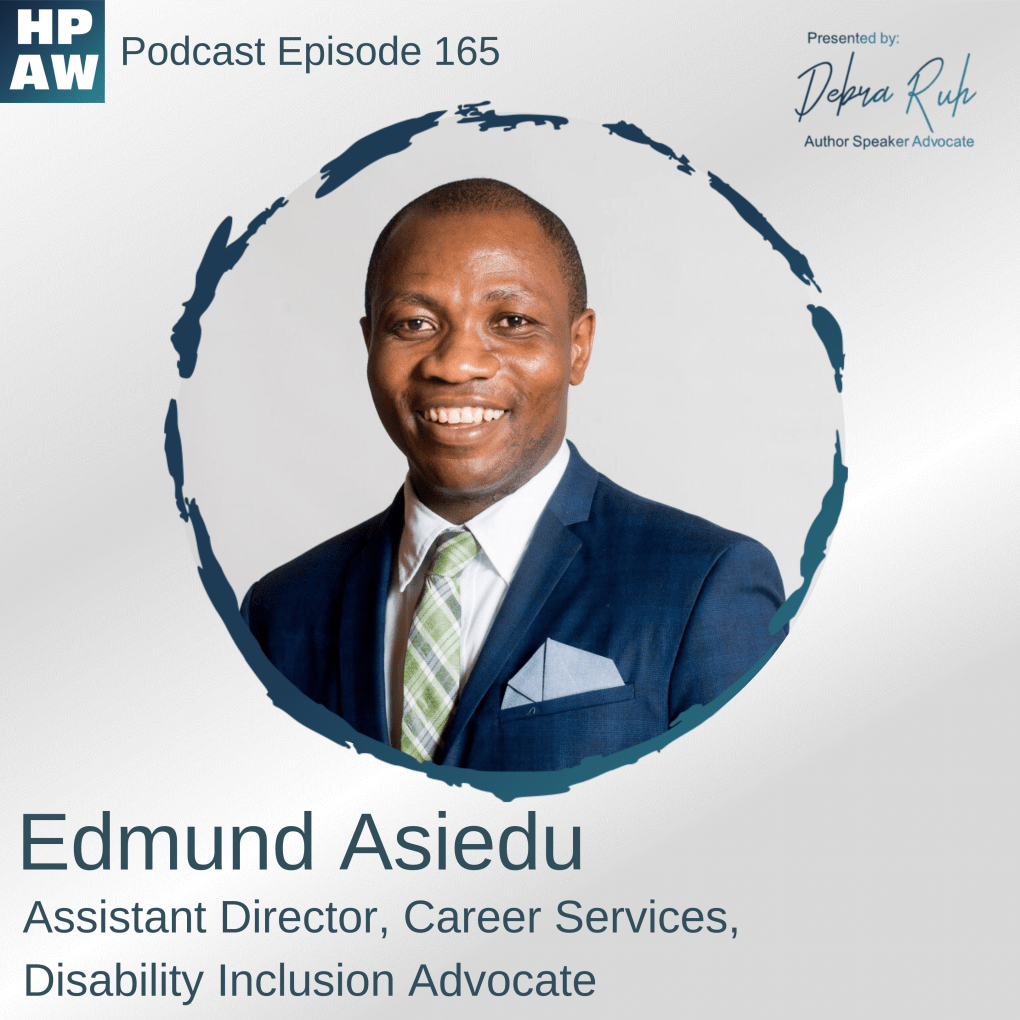 The Episode 165 Show Flyer: Edmund Asiedu - Assistant Director, Career Services, Disability Inclusion Advocate
