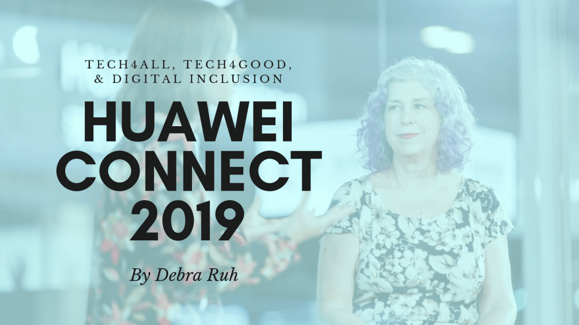 Huawei Connect 2019 / TECH4ALL, TECH4GOOD, & Digital Inclusion