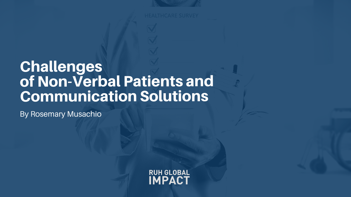 Challenges of Non-Verbal Patients and Communication Solutions by Rosemary Musachio