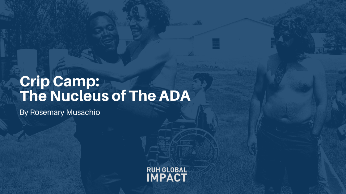 Crip Camp: The Nucleus of The ADA by Rosemary Musachio