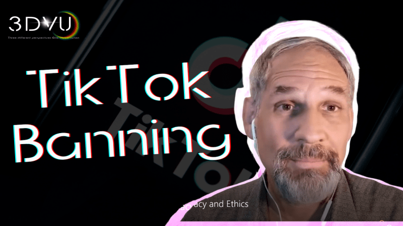 Tik Tok banning Privacy and Ethics