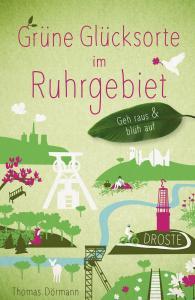 Das Buch grüne Glücksorte im Ruhrgebiet
