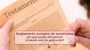 Reglamento europeo de sucesiones ¿En qué puede afectarme?