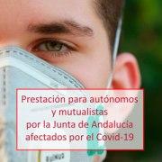 Prestación para autónomos y mutualistas por la Junta de Andalucía afectados por el Covid-19