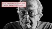 Cómo compatibilizar la jubilación con la actividad económica
