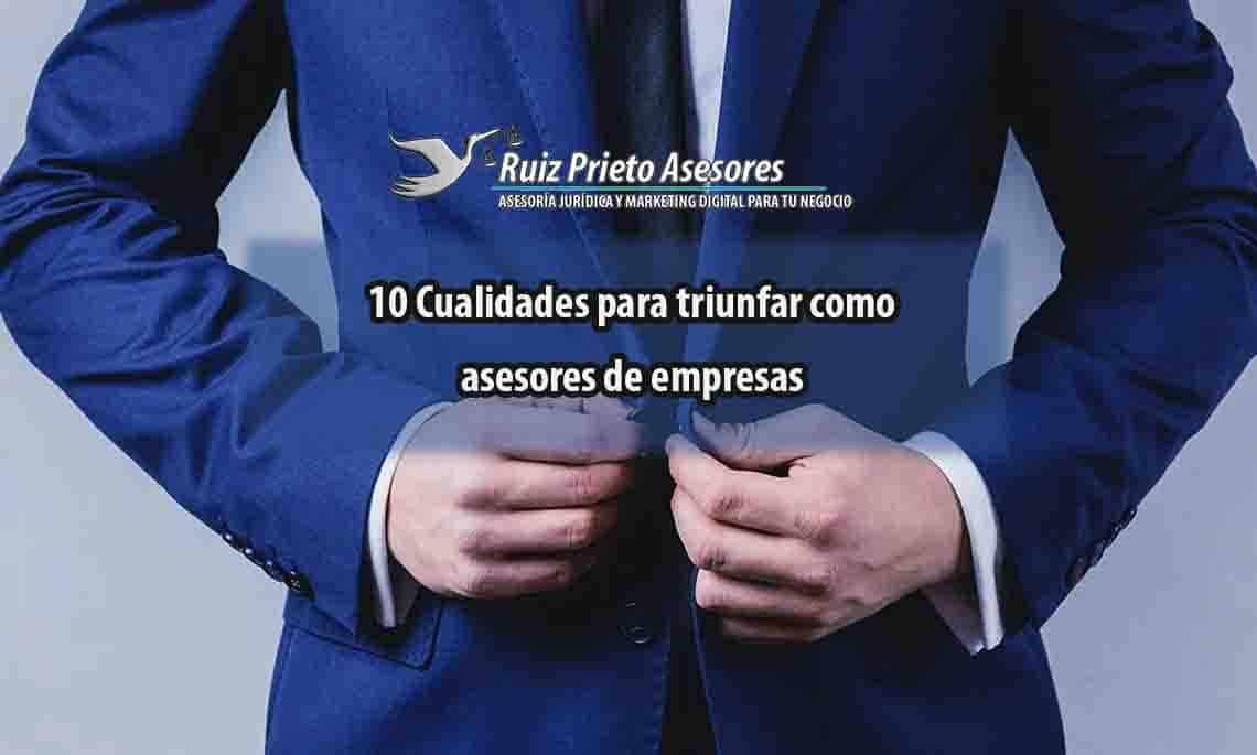 10 cualidades para triunfar como asesores de empresas
