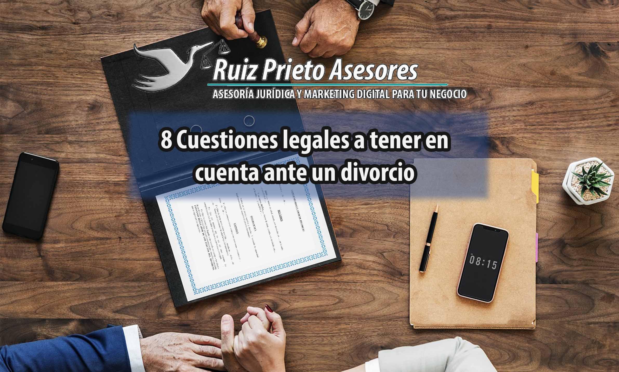 8 Cuestiones legales a tener en cuenta ante un divorcio