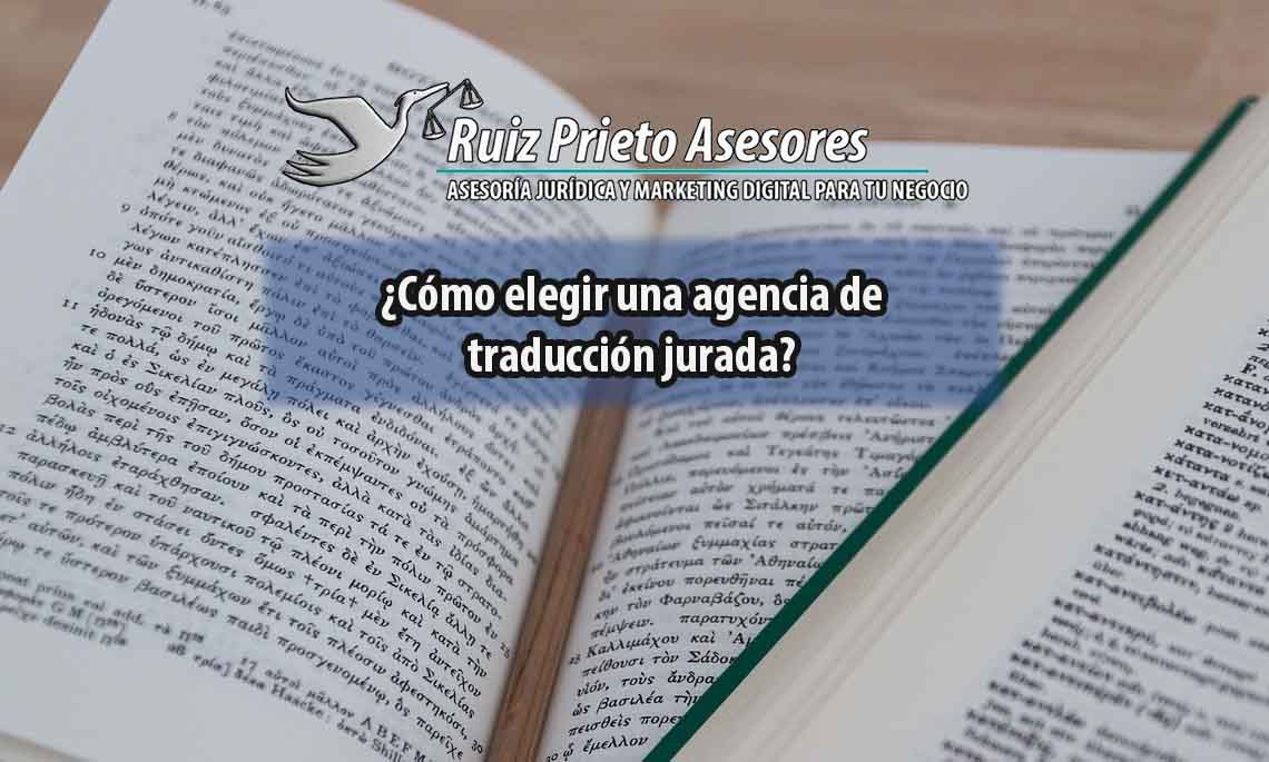 ¿Cómo elegir una agencia de traducción jurada?