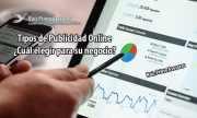 Tipos de Publicidad Online ¿Cuál elegir para su negocio? ?Ruiz Prieto A
