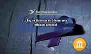 La Ley de Violencia de Género: una reflexión personal
